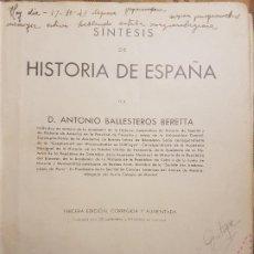Libros antiguos: SINTESIS HISTORIA DE ESPAÑA ANTONIO BALLESTEROS 1936. Lote 223414281