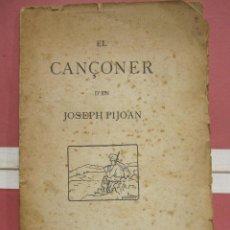 Libros antiguos: JOSEPH PIJOAN. EL CANÇONER. ESTAMPAT PER J. OLIVA VILANOVA Y GELTRÚ. 1905.. Lote 223456251