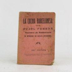 Libri antichi: LA COCINA BARCELONESA, PUJOL FERRAN, BARCELONA. 16X11,5CM. Lote 223458416