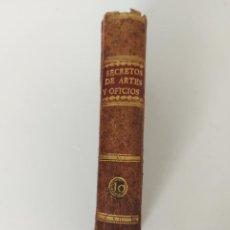 Libros antiguos: TOMO Nº 10 - SECRETOS RAROS DE ARTES Y OFICIOS - AÑO 1807 - IMPRENTA DE VILLALPANDO - LOZA DE CHINA,. Lote 223476296