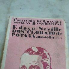 Libros antiguos: PRPM 84 DON CLORATO DE POTASA. EDGAR NEVILLE. EDITORIAL: BIBLIOTECA NUEVA. 1ª EDICION. MADRID, 1929.. Lote 223514456