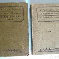 Libros antiguos: LA PEQUEÑA INDUSTRIA AL ALCANCE DE TODOS. JOSÉ POCH MOGUER. EDIT. BAILLY BAILLIERE, 1923, 1916.. Lote 223701608