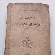 Libros antiguos: LA CUEVA DE LOS BÚHOS. LUIS LÓPEZ-BALLESTEROS. MADRID, 1907. Lote 224047228