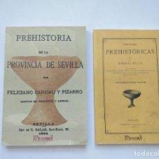 Libros antiguos: 2 LIBROS FACSÍMILES RELATIVOS A LA PREHISTORIA DE ANDALUCÍA. HISTORIA DE ESPAÑA SEVILLA CANDAU. Lote 238870710