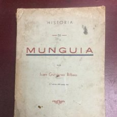 Libros antiguos: HISTORIA DE MUNGUIA - JUAN GUTIERREZ BILBAO - 1933 1º EDICION 500 EJEMPLARES -387P. 10 LAMINAS 24X17. Lote 224156465