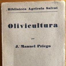 Libros antiguos: OLIVOS- OLIVICULTURA- J.M. PRIEGO- 1932- 1ª EDICION- 71 GRABADOS. Lote 224213167