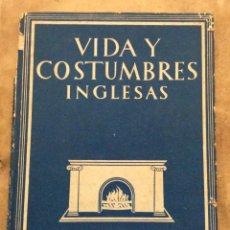 Libros antiguos: LA GRAN BRETAÑA PICTORICA,VIDA Y COSTUMBRES INGLESAS, ROSA MACAULAY. Lote 224229206