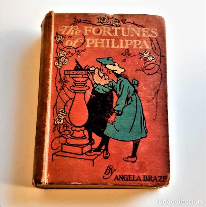 1912 - THE FORTUNES OF PHILIPPA - ANGELA BRAZIL - 13 X 19.CM (Libros Antiguos, Raros y Curiosos - Otros Idiomas)