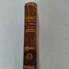 Libros antiguos: TOMO Nº 12 - SECRETOS RAROS DE ARTES Y OFICIOS - AÑO 1807 - FABRICACIÓN DE VIDRIO, COLORES, CUERDAS. Lote 224321916