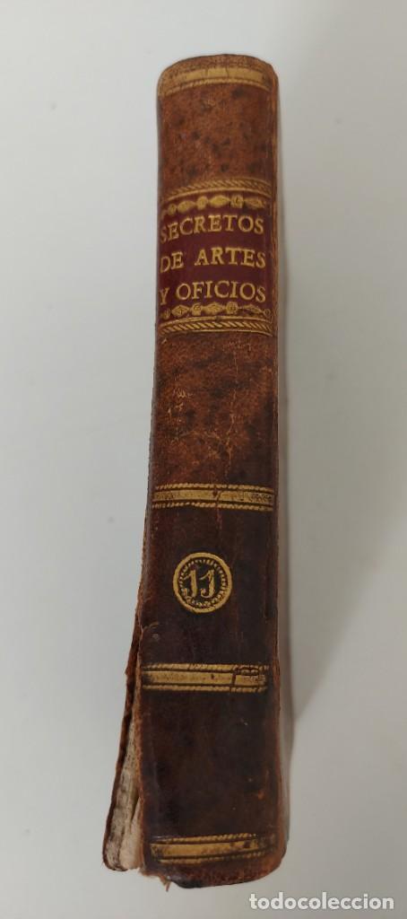 TOMO Nº 11 - SECRETOS RAROS DE ARTES Y OFICIOS - AÑO 1807 - LOZA, TURRÓN, MAZAPAN, BIZCOCHOS, CONSER (Libros Antiguos, Raros y Curiosos - Ciencias, Manuales y Oficios - Otros)