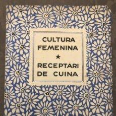 Libros antiguos: RECETARI DE CUINA , CULTURA FEMENINA ,N° 31 GENER 1936. Lote 224391165