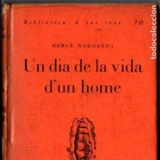 Libros antiguos: MERCÉ RODOREDA : UN DIA EN LA VIDA D'UN HOME (PROA, 1934) PRIMERA EDICIÓ. Lote 224471035