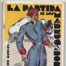 Libros antiguos: LA PARTIDA DE LOS MADRUGADORES (ROMANCE EN PROSA DE LA GUERRA CARLISTA). AÑO 1931. Lote 217629585