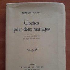 Libros antiguos: 1ª EDICIÓN 1923 CLOCHES POR DEUX MARIAGES - FRANCIS JAMMES / EDICIÓN NUMERADA - EN FRANCÉS. Lote 224561192