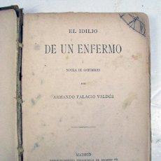 Libros antiguos: ARMANDO PALACIO VALDES. EL IDILIO DE UN ENFERMO. MADRID. RICARDO FE. 1884. PRIMERA EDICIÓN. ASTURIAS. Lote 224573596