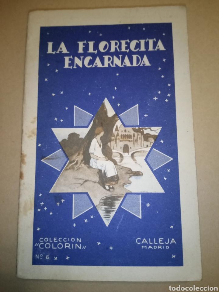 """CALLEJA COLECCIÓN COLORÍN """"LA FLORECILLA ENCARNADA"""". (Libros Antiguos, Raros y Curiosos - Literatura Infantil y Juvenil - Otros)"""