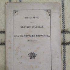 Libros antiguos: 1915. REGLAMENTO PARA EL SERVICIO COLONIAL DE SU MAJESTAD BRITÁNICA. MACAO. COLONIAS.. Lote 224682541