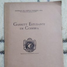 Libros antiguos: 1935. GARRETT ESTUDIANTE EN COIMBRA. HENRIQUE DE CAMPOS FERREIRA LIMA. DEDICADO.. Lote 224683813