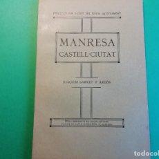 Libros antiguos: MANRESA CASTELL-CIUTAT DE JOAQUIM SARRET I ARBOS ANY 1917. Lote 224744590
