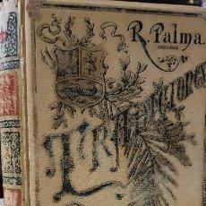 Libros antiguos: TRADICIONES PERUANAS - TOMO I - R.PALMA - MONTANER Y SIMON ED. - AÑO 1893 (ILUST). Lote 224772266