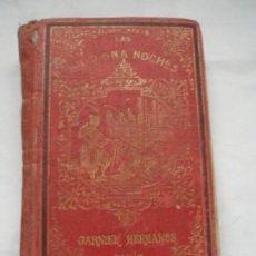 Libros antiguos: LAS MIL Y UNA NOCHES. GARNIER HERMANOS PARIS. 1880. Lote 224801041