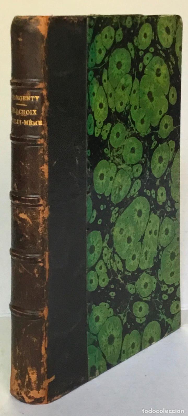 EUGÈNE DELACROIX PAR LUI-MÊME. - DARGENTY, G. (Libros Antiguos, Raros y Curiosos - Bellas artes, ocio y coleccionismo - Otros)
