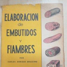 Libros antiguos: ELABORACIÓN DE EMBUTIDOS Y FIAMBRES. CARLOS ENRIQUE GRASSINO. BUENOS AIRES 1958 HOBBY IN 4 M RÚSTICA. Lote 224859627