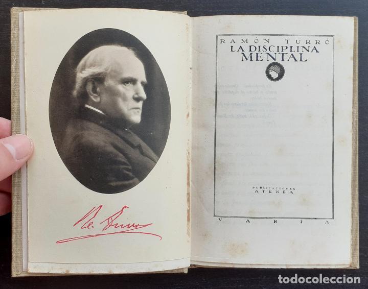 AÑO 1924 - RAMÓN TURRÓ: LA DISCIPLINA MENTAL - PUBLICACIONES ATENEA - FILOSOFÍA - RETRATO DEL AUTOR (Libros Antiguos, Raros y Curiosos - Pensamiento - Otros)