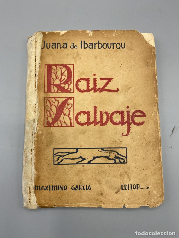 RAIZ SALVAJE. JUANA DE IBARBOUROU. MAXIMINO GARCIA EDITOR. MONTEVIDEO, 1924. PAGS: 102 (Libros antiguos (hasta 1936), raros y curiosos - Literatura - Narrativa - Otros)