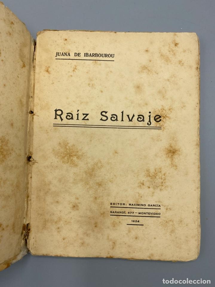 Libros antiguos: RAIZ SALVAJE. JUANA DE IBARBOUROU. MAXIMINO GARCIA EDITOR. MONTEVIDEO, 1924. PAGS: 102 - Foto 3 - 225001790