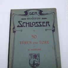 Livros antigos: DER MODERN SCHLOSSER N II CON LAMINAS DE CERRAJERIA. Lote 225050825