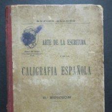 Libros antiguos: RUFINO BLANCO. ARTE DE LA ESCRITURA Y DE LA CALIGRAFÍA ESPAÑOLA. Lote 225086628