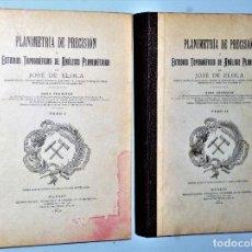Libros antiguos: PLANIMETRÍA DE PRECISIÓN O ESTUDIOS TOPOGRÁFICOS DE ANÁLISIS PLANIMÉTRICO. 2 TOMOS. Lote 225203420