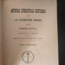 Libros antiguos: RUBENS DUVAL, LA LITERATURA SIRIACA, PAMPLONA, IMPRENTA DIOCESANA, 1913, 2 TOMOS, RARO.. Lote 225285580