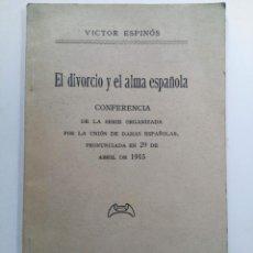 Libros antiguos: EL DIVORCIO Y EL ALMA ESPAÑOLA - VICTOR ESPINÓS - MADRID 1915. Lote 225313120
