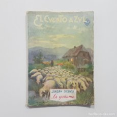 Libros antiguos: EL CUENTO AZUL. JOAQUIN DICENTA. LA GAÑANÍA. PRENSA MODERNA, HACIA 1920.ILUSTRACIONES HELGUERA. Lote 225334200
