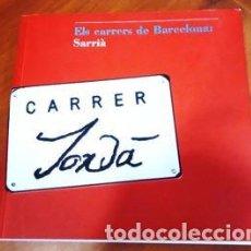 Livres anciens: LIBRO - ELS CARRERS DE BARCELONA - SARRIÀ - AJUNT BARCELONA 2008 - EN CATALAN. Lote 225534105
