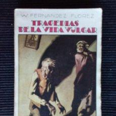 Libros antiguos: TRAGEDIAS DE LA VIDA VULGAR. W. FERNANDEZ FLOREZ. RENACIMIENTO 1929.. Lote 225632465