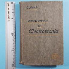 Livros antigos: MANUAL PRACTICO DE ELECTROTECNIA AL ALCANCE DE LOS MAQUINISTAS Y MONTADORES, G-MARCHI, G.GILI 1908. Lote 225843410