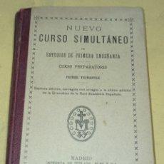 Libros antiguos: 1912 NUEVO CURSO SIMULTANEO DE ESTUDIOS DE PRIMERO ENSEÑANZA. Lote 226020805