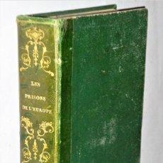 Libros antiguos: LES PRISONS DE L´EUROPE.2 TOMOS (3 Y 4)) EN UN VOLUMEN.. Lote 226066733