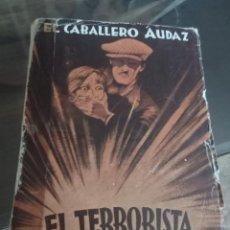 Libros antiguos: NOVELA EL TERRORISTA - EL CABALLERO AUDAZ REF. UR EST. Lote 226117341