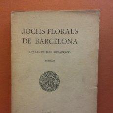 Livres anciens: JOCHS FLORALS DE BARCELONA. ANY LXV DE LLUR RESTAURACIÓ,1923. BARCELONA. ESTAMPA LA RENAXENSA. Lote 226220295