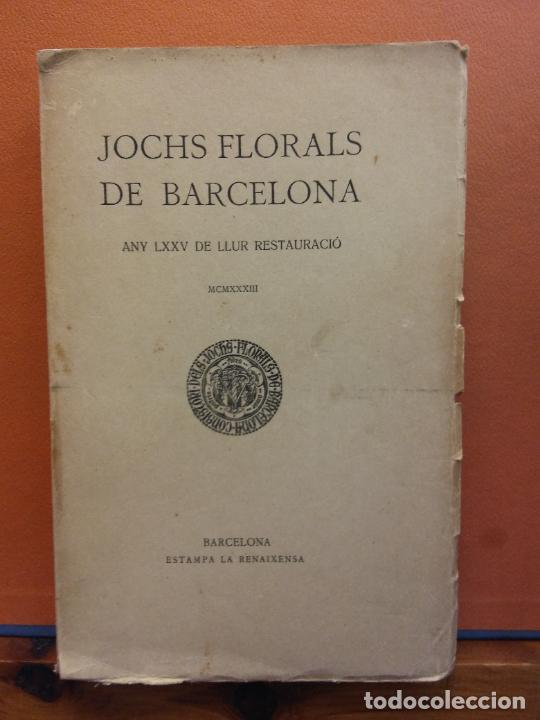 JOCHS FLORALS DE BARCELONA. ANY LXXV DE LLUR RESTAURACIÓ,1933. BARCELONA. ESTAMPA LA RENAXENSA (Libros Antiguos, Raros y Curiosos - Otros Idiomas)