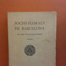 Livres anciens: JOCHS FLORALS DE BARCELONA. ANY LXXV DE LLUR RESTAURACIÓ,1933. BARCELONA. ESTAMPA LA RENAXENSA. Lote 226230000