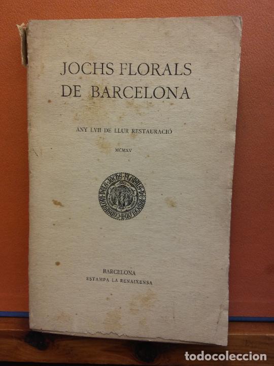 JOCHS FLORALS DE BARCELONA. ANY LVII DE LLUR RESTAURACIÓ,1915. BARCELONA. ESTAMPA LA RENAXENSA (Libros Antiguos, Raros y Curiosos - Otros Idiomas)