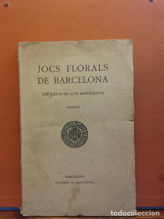 JOCHS FLORALS DE BARCELONA. ANY LXXVII DE LLUR RESTAURACIÓ,1935. BARCELONA. ESTAMPA LA RENAXENSA (Libros Antiguos, Raros y Curiosos - Otros Idiomas)