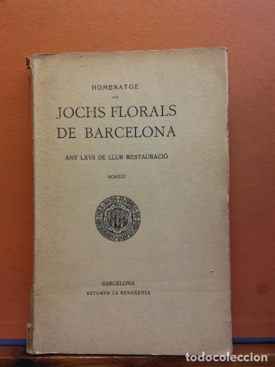 JOCHS FLORALS DE BARCELONA. ANY LXVII DE LLUR RESTAURACIÓ,1925. BARCELONA. ESTAMPA LA RENAXENSA (Libros Antiguos, Raros y Curiosos - Otros Idiomas)