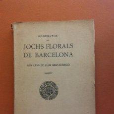 Libri antichi: JOCHS FLORALS DE BARCELONA. ANY LXVII DE LLUR RESTAURACIÓ,1925. BARCELONA. ESTAMPA LA RENAXENSA. Lote 226230400