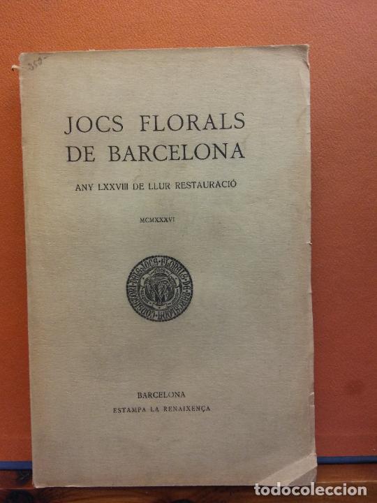 JOCHS FLORALS DE BARCELONA. ANY LXXVIII DE LLUR RESTAURACIÓ,1936. BARCELONA. ESTAMPA LA RENAXENSA (Libros Antiguos, Raros y Curiosos - Otros Idiomas)